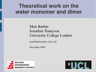 Theoretical work on the water monomer and dimer