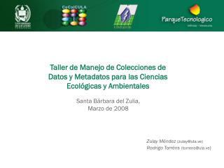 Taller de Manejo de Colecciones de  Datos y Metadatos para las Ciencias Ecológicas y Ambientales