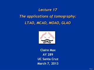 Lecture 17 The applications of tomography: LTAO, MCAO, MOAO, GLAO