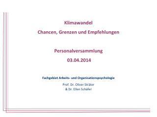 Klimawandel Chancen, Grenzen und Empfehlungen Personalversammlung   03.04.2014