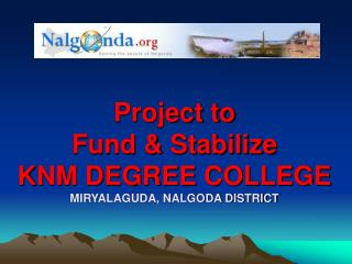 Project to  Fund & Stabilize KNM DEGREE COLLEGE MIRYALAGUDA, NALGODA DISTRICT