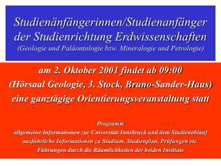 am 2. Oktober 2001 findet ab 09:00 (Hörsaal Geologie, 3. Stock, Bruno-Sander-Haus)