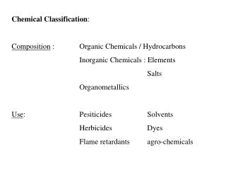 Chemical Classification : Composition  :		Organic Chemicals / Hydrocarbons
