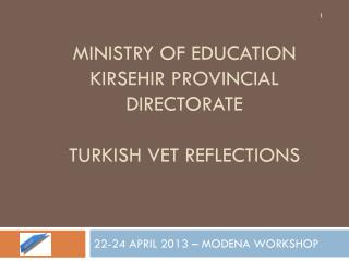 MINISTRY OF EDUCATION KIRSEHIR PROVINCIAL DIRECTORATE TURKISH VET REFLECTIONS