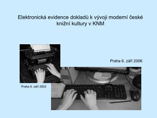 Elektronická evidence dokladů k vývoji moderní české knižní kultury v KNM