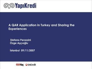 A QAR Application in Turkey and Sharing the Experiences Stefano Perazzini