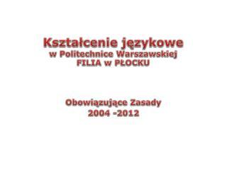 Kształcenie językowe  w Politechnice Warszawskiej FILIA w PŁOCKU