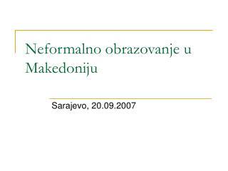 Neformalno obrazovan je  u Makedoniju