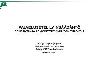 PALVELUSETELILAINSÄÄDÄNTÖ SEURANTA- JA ARVIOINTITUTKIMUKSEN TULOKSIA