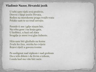Vladimir Nazor, Hrvatski jezik U tebi sam vijek svoj pro�ivio, Drevni i lijepi jezi?e Hrvata,