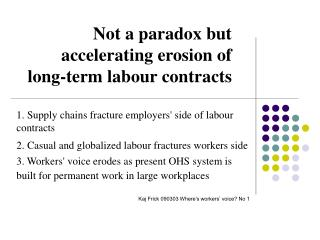 Not a paradox but accelerating erosion of  long-term labour contracts
