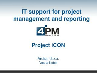IT support for project management and reporting
