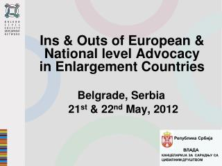 Belgrade, Serbia      21 st  & 22 nd  May, 2012