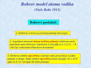 Bohrov model atoma vodika ( Niels Bohr 1913 )