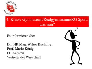 4. Klasse Gymnasium/Realgymnasium/RG Sport, was nun?