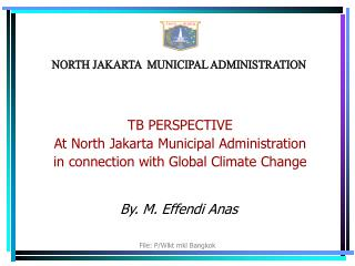 NORTH JAKARTA  MUNICIPAL ADMINISTRATION