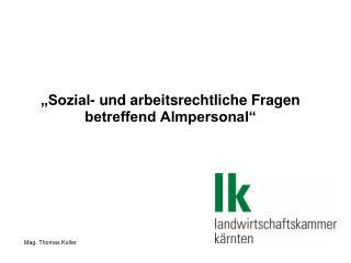 """""""Sozial- und arbeitsrechtliche Fragen betreffend Almpersonal"""""""