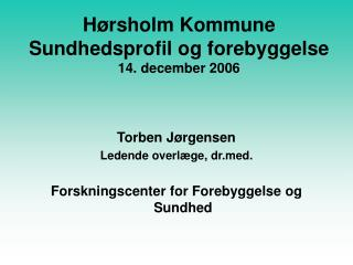 Hørsholm Kommune Sundhedsprofil og forebyggelse 14. december 2006
