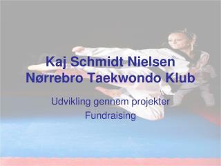 Kaj Schmidt Nielsen Nørrebro Taekwondo Klub