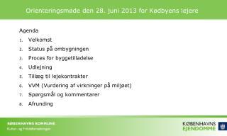 Orienteringsmøde den 28. juni 2013 for Kødbyens lejere