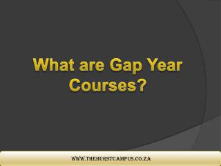 Gap Year Courses - The Hurst Campus