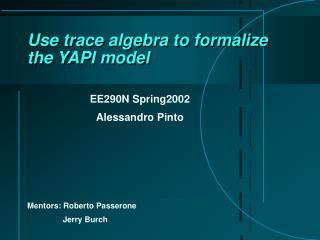 Use trace algebra to formalize the YAPI model