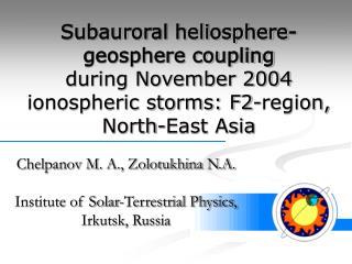 Chelpanov M. A., Zolotukhina N.A. Institute of Solar-Terrestrial Physics, Irkutsk, Russia