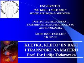 INSTITUT ZA MEDICINSKA  I EKSPERIMENTALNA FIZIOLOGIJA SO ANTROPOLOGIJA        MEDICINSKI FAKULTET