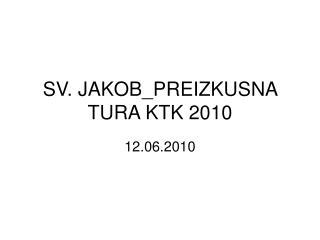 SV. JAKOB_PREIZKUSNA TURA KTK 2010