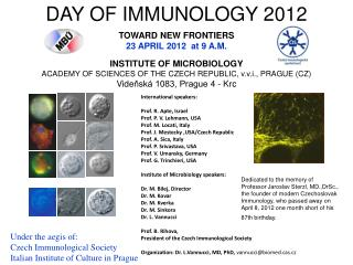 DAY OF IMMUNOLOGY 2012 TOWARD NEW FRONTIERS 23 APRIL 2012  at 9 A.M. INSTITUTE OF MICROBIOLOGY