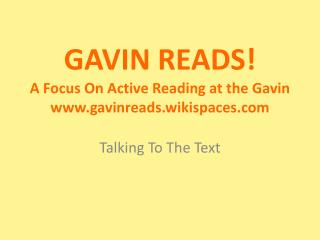 GAVIN READS! A Focus On Active Reading at the Gavin gavinreads.wikispaces