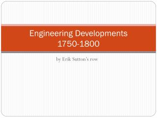 Engineering Developments 1750-1800