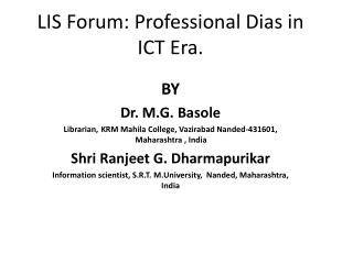 LIS Forum: Professional Dias in ICT Era.