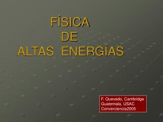 FÍSICA  DE   ALTAS  ENERGÍAS
