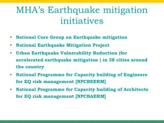 MHA s Earthquake mitigation initiatives