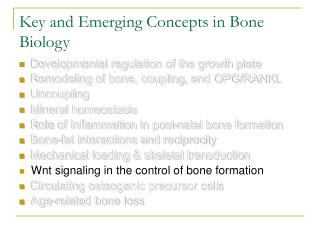Key and Emerging Concepts in Bone Biology