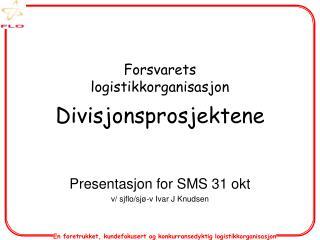 Forsvarets logistikkorganisasjon Divisjonsprosjektene