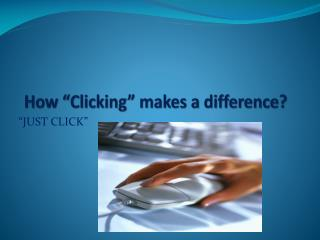 "How ""Clicking"" makes a difference?"