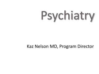 Kaz Nelson MD, Program Director