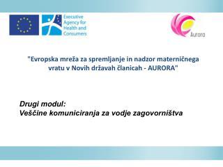"""""""Evropska mreža za spremljanje in nadzor materničnega vratu v Novih državah članicah - AURORA"""""""