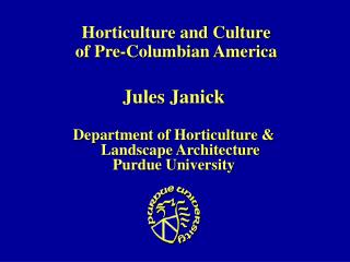 Horticulture and Culture  of Pre-Columbian America