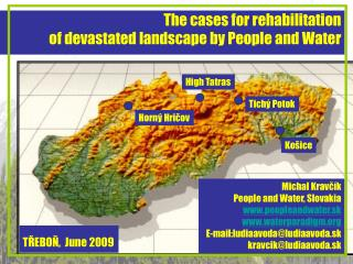 The cases for rehabilitation  of devastated landscape  by  People and Water