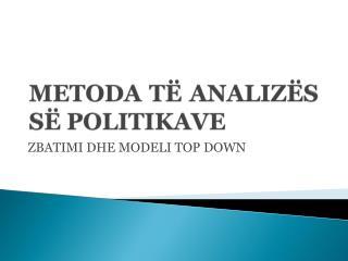 METODA TË ANALIZËS SË POLITIKAVE