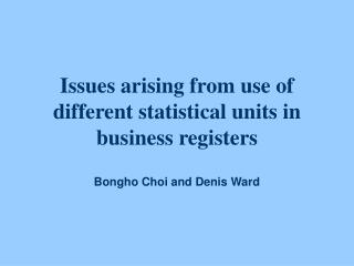 Issues arising from use of different statistical units in business registers