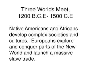 Three Worlds Meet, 1200 B.C.E- 1500 C.E