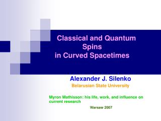Classical and Quantum Spins  in Curved Spacetimes