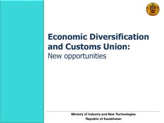 Economic Diversification and Customs Union :      New opportunities