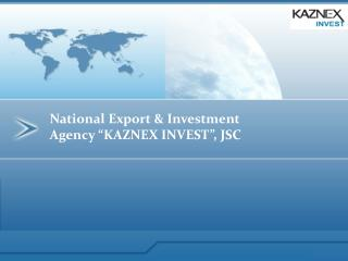 "National Export & Investment Agency ""KAZNEX INVEST"", JSC"
