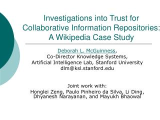 Investigations into Trust for Collaborative Information Repositories: A Wikipedia Case Study