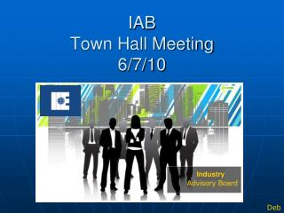 IAB  Town Hall Meeting 6/7/10